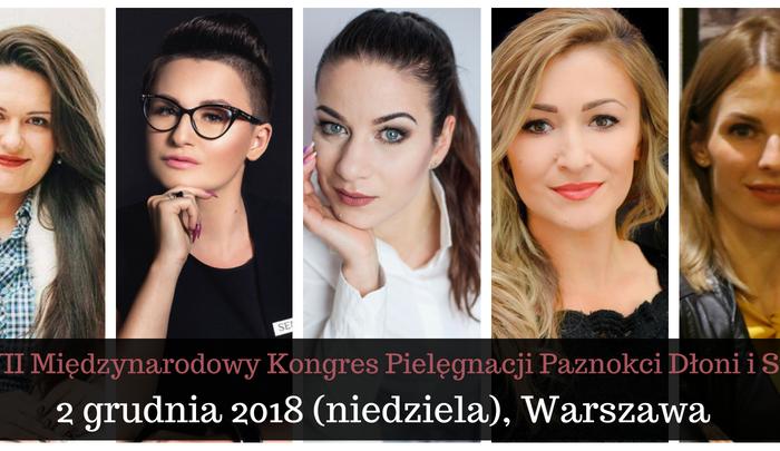 XVII Międzynarodowy Kongres Pielęgnacji Paznokci Dłoni i Stóp 2018 w Warszawie, 2 grudnia (niedziela)